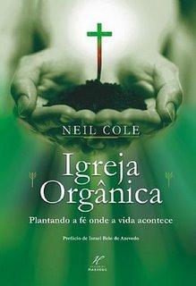 Livro Igreja Orgânica de Neil Cole.